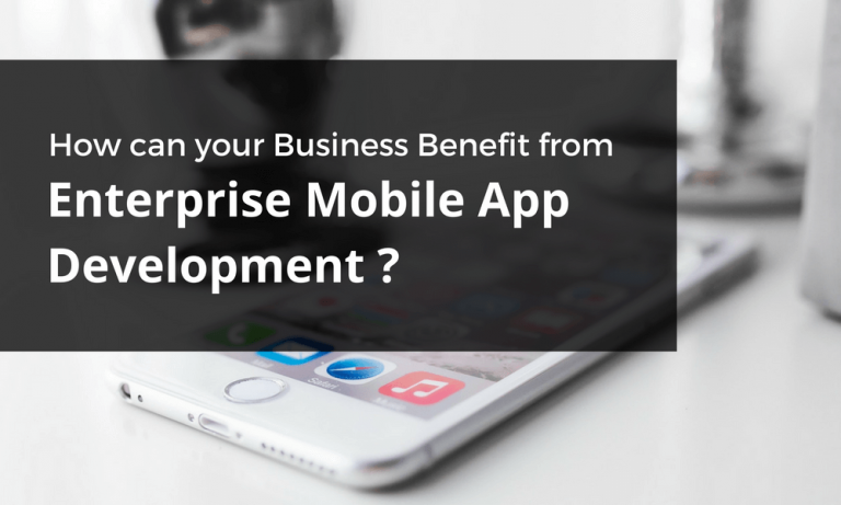 Benefits of enterprise mobile app development