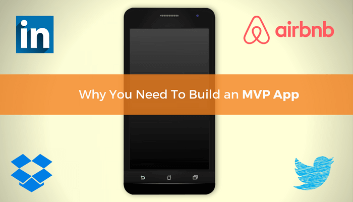 Why You Need To Build an MVP App