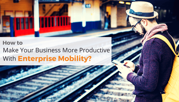 make-business-productive-with-enterprise-mobility