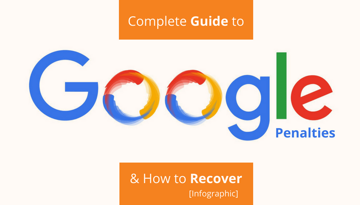 Complete Guide to Google Penalties and How to Recover