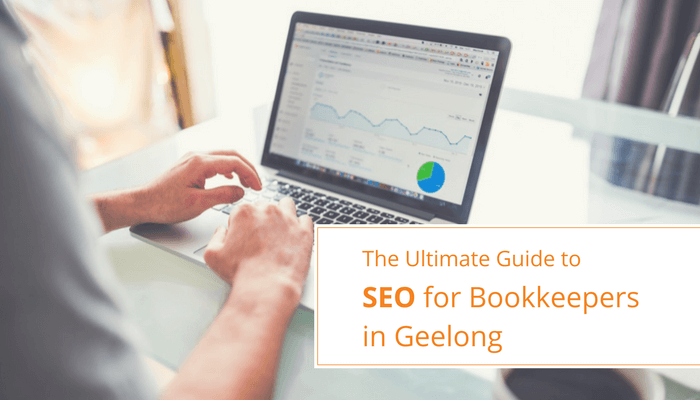 The Ultimate Guide to SEO for Bookkeepers in Geelong