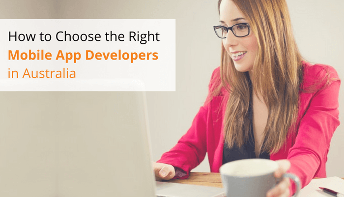 How to Choose the Right Mobile App Developers in Australia
