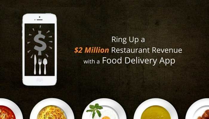 Ring Up A $2 Million Restaurant Revenue With A Food Delivery App