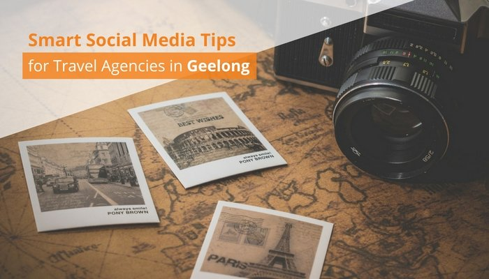 Smart Social Media Tips for Travel Agencies in Geelong