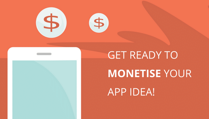 Monetise Your App Idea