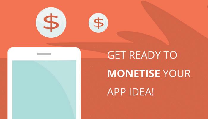 Monetise Your App Idea