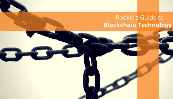 Rookie's Guide to Blockchain Technology
