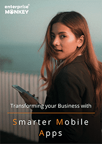 transforming your business with smarter mobile apps