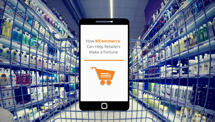 How M-Commerce Can Help Retailers Make a Fortune