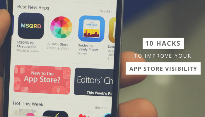 10 Simple Hacks to Improve your App Store Visibility