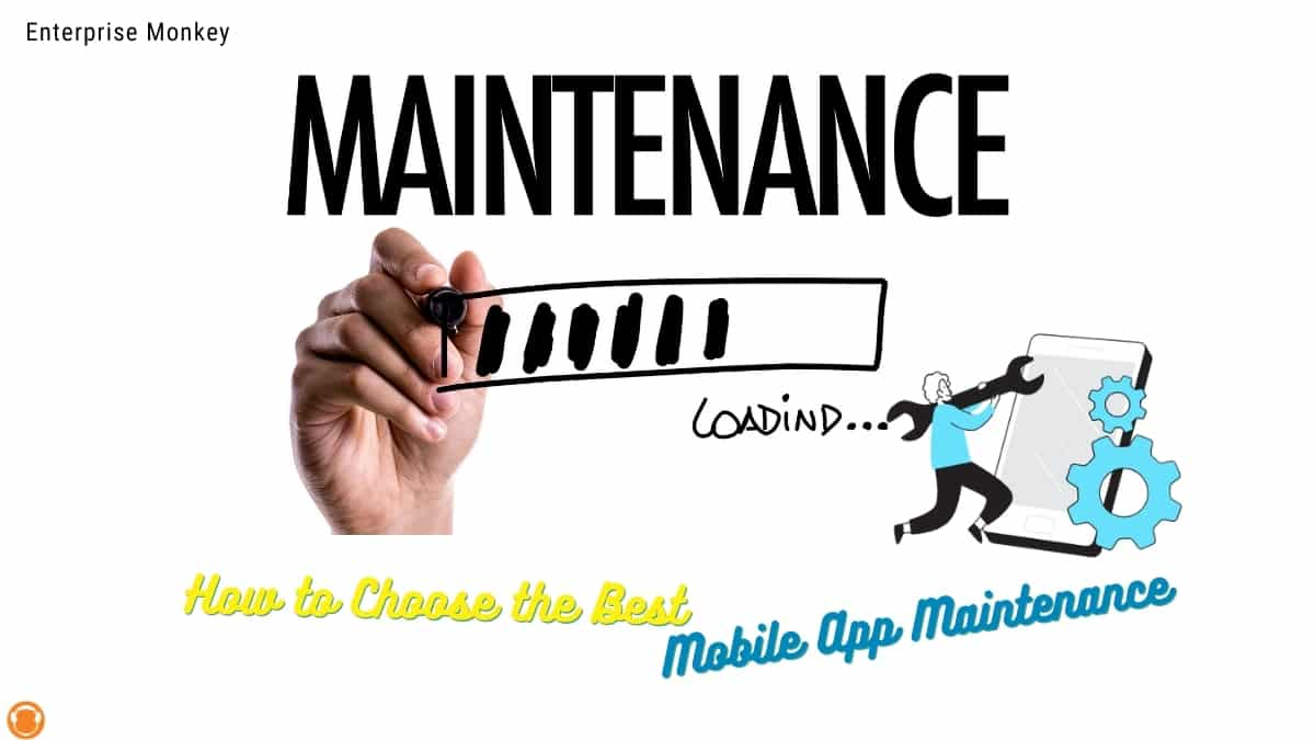 How to Choose the Best Mobile App Maintenance and Support Services?