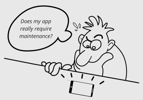 Does my app require maintenance?