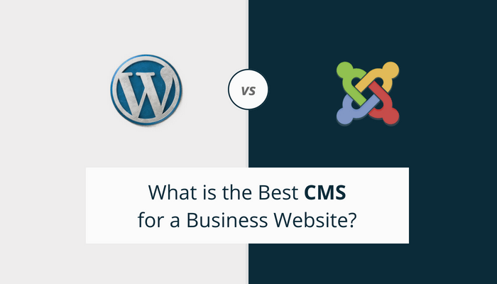 Joomla vs WordPress - What is the best CMS for a business website?