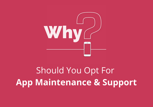 Why should you opt for app maintenance?