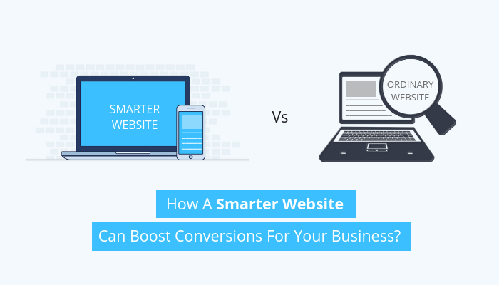 How A Smarter Website Can Boost Conversions For Your Business?