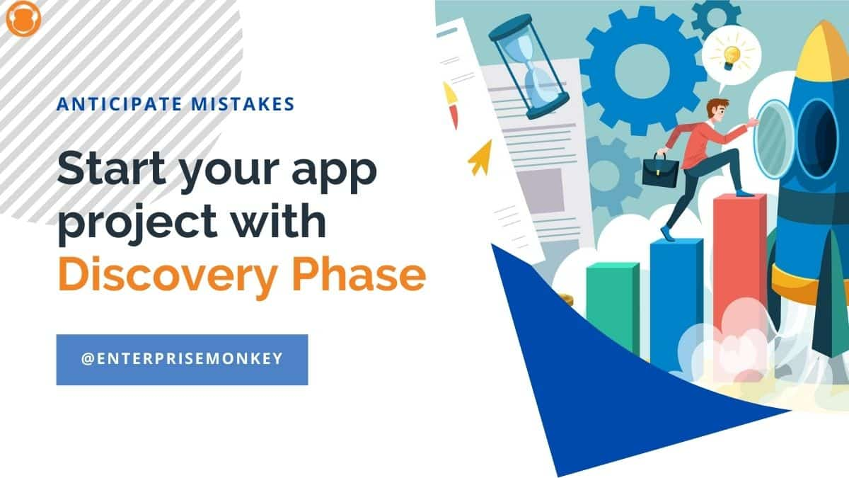 Anticipate Mistakes: Start your app projects with the Discovery Phase